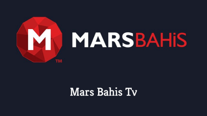 Mars Bahis Tv